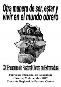 XX Encuentro de Pastoral Obrera en Extremadura (Parroquia Ntra. Sra. de Guadalupe -Cáceres-)