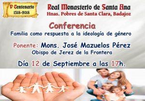 """Conferencia """"La familia como respuesta a la ideología de género"""" (Monasterio de Santa Ana -Badajoz-)"""