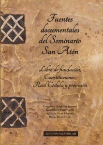 """Presentación del facsímil """"Fuentes documentales del Seminario San Atón"""" (Seminario de Badajoz)"""