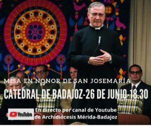 Misa san Josemaría Escrivá de Balaguer (Catedral de Badajoz)
